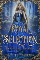 Royal Selection ebook by RaShelle Workman