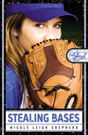 Stealing Bases - A PrettyTOUGH Novel ebook by Nicole Leigh Shepherd