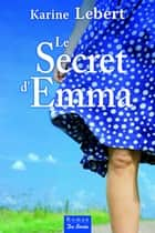 Le Secret d'Emma eBook by Karine Lebert