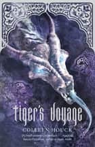 Tiger's Voyage ebook by Colleen Houck