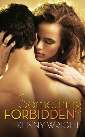 Something Forbidden ebook by Kenny Wright