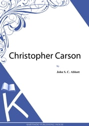 Christopher Carson ebook by John S. C. Abbott