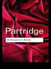 Shakespeare's Bawdy ebook by Eric Partridge