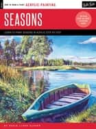 Acrylic: Seasons - Learn to paint step by step ebook by David Lloyd Glover