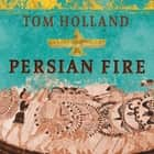 Persian Fire - The First World Empire, Battle for the West audiobook by Tom Holland