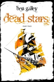Dead Stars - Part Two ebook by Ben Galley