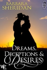 Dreams, Deceptions and Desires ebook by Barbara Sheridan