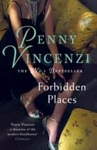 Forbidden Places ebook by Penny Vincenzi
