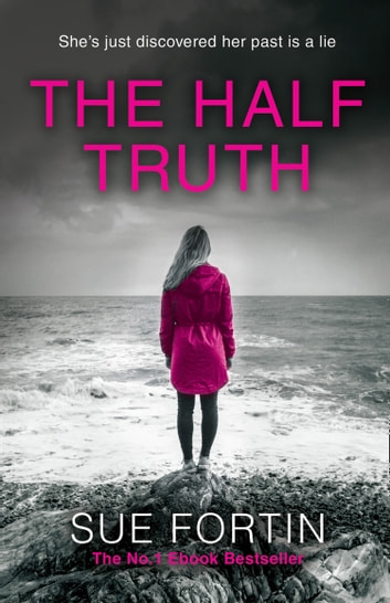 The Half Truth ebook by Sue Fortin