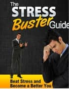 Stress Buster Guide ebook by Ebook Team