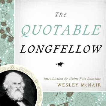 The Quotable Longfellow ebook by