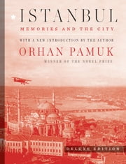 Istanbul (Deluxe Edition) - Memories and the City ebook by Orhan Pamuk, Ureen Freely