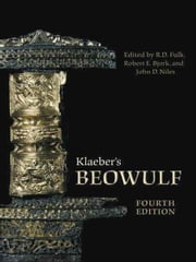 Klaeber's Beowulf, Fourth Edition ebook by R.D. Fulk,Robert E. Bjork,John D Niles