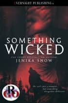 Something Wicked ebook by Jenika Snow