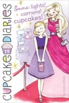Emma: Lights! Camera! Cupcakes! ebook by Coco Simon