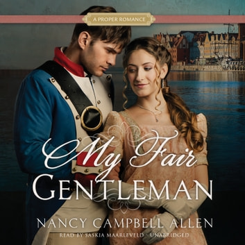 My Fair Gentleman - A Proper Romance audiobook by Nancy Campbell Allen