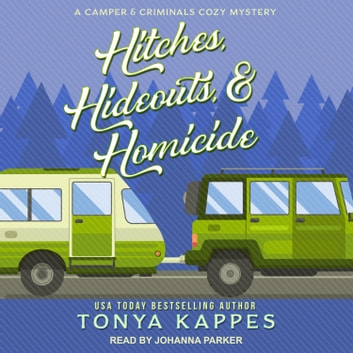Hitches, Hideouts, & Homicide audiobook by Tonya Kappes