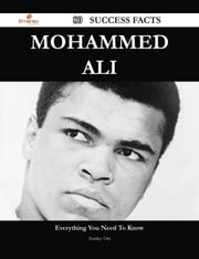 Mohammed Ali 80 Success Facts - Everything you need to know about Mohammed Ali ebook by Stanley Orr