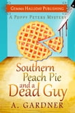 Southern Peach Pie & A Dead Guy