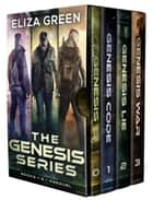 Genesis Box Set 1-3: - Genesis Code, Genesis Lie, Genesis War ebook by Eliza Green