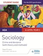 AQA Sociology Student Guide 3: Crime and deviance (with theory and methods) ebook by Dave O'Leary