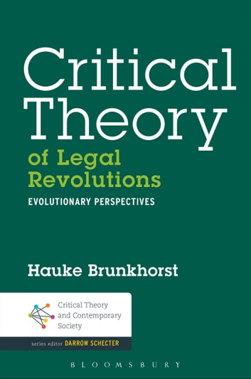 Critical Theory of Legal Revolutions - Evolutionary Perspectives ebook by Dr. Hauke Brunkhorst