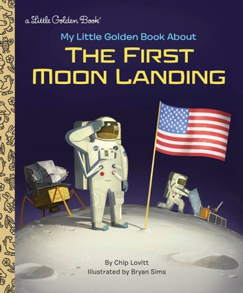 My Little Golden Book About the First Moon Landing ebook by Charles Lovitt