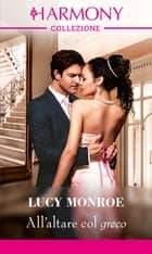 All'altare col greco eBook by Lucy Monroe