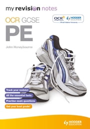 My Revision Notes: OCR GCSE PE ebook by John Honeybourne