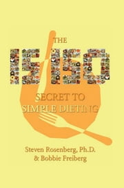 15-150 Secret to Simple Dieting ebook by Dr. Steven Rosenberg and Bobbie Freibe