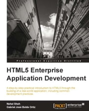 HTML5 Enterprise Application Development ebook by Nehal Shah, Gabriel José Balda Ortíz