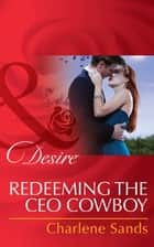 Redeeming The Ceo Cowboy (Mills & Boon Desire) (The Slades of Sunset Ranch, Book 4) ebook by Charlene Sands