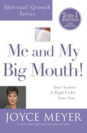 Me and My Big Mouth! - Your Answer Is Right Under Your Nose ebook by Joyce Meyer