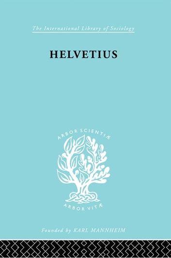 Helvetius - His Life and Place in the History of Educational Thought ebook by Ian Cumming