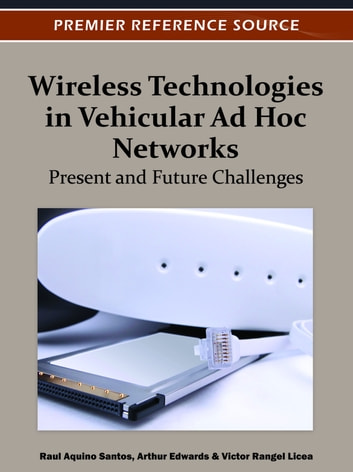 Wireless Technologies in Vehicular Ad Hoc Networks - Present and Future Challenges ebook by