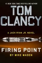 Tom Clancy Firing Point 電子書 by Mike Maden