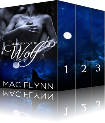 Marked By the Wolf Box Set ebook by Mac Flynn