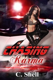 Chasing Karma ebook by C. Shell