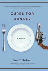 Cures for Hunger ebook by Deni Béchard