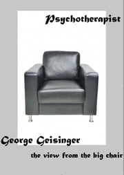 Psychotherapist ebook by George Geisinger