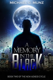 A Memory in the Black ebook by Michael G. Munz