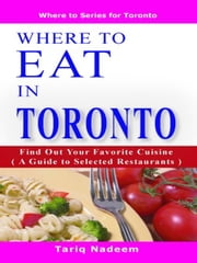 Where to Eat in Toronto ebook by Nadeem, Tariq
