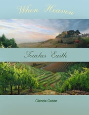 When Heaven Touches Earth ebook by Glenda Green