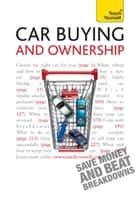 Car Buying and Ownership - A comprehensive guide to car ownership, from dealerships and safety checks to warranties and breakdowns ebook by John Henderson