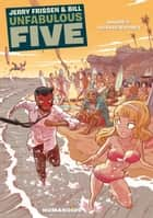 Unfabulous Five #2 : Lucha Beach Party - Lucha Beach Party ebook by Jerry Frissen, Bill