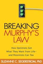Breaking Murphy's Law ebook by Suzanne C. Segerstrom, PhD