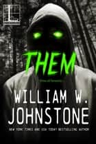 Them ebook by William W. Johnstone