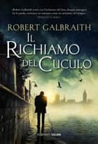 Il richiamo del cuculo - Le indagini di Cormoran Strike ebook by Robert Galbraith