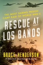 Rescue at Los Banos, The Most Daring Prison Camp Raid of World War II