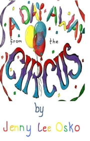 A Day Away fron the Circus ebook by Jenny Osko